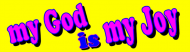 Bumper Sticker - My God Is My Joy