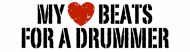 Bumper Sticker - My Heart Beats For A Drummer