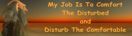 Bumper Sticker - My Job Is To Comfort The Disturbed