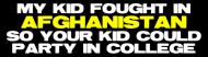 Bumper Sticker - My Kid Fought In Afghanistan