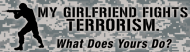 Bumper Sticker - My Girlfriend Fights Terrorism Military