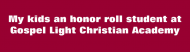 Bumper Sticker - My Kids An Honor Roll Student At Gospel Light