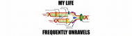 Bumper Sticker - My Life Frequently Unravels Dna Replication