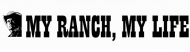 Bumper Sticker - My Ranch My Life Gift For A Farmer Or Rancher