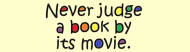 Bumper Sticker - Never Judge A Book By Its Movie