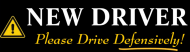 Bumper Sticker - New Driver Defensively Drive Please