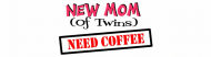 Bumper Sticker - New Mom Of Twins Need Coffee