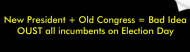 Bumper Sticker - New President Old Congress Bad Ideaoust