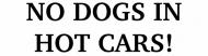 Bumper Sticker - No Dogs In Hot Cars
