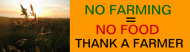 Bumper Sticker - No Farming No Food