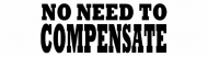 Bumper Sticker - No Need To Compensate