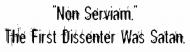 Bumper Sticker - Non Serviam The First Dissenter Was Satan