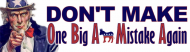 Bumper Sticker - One Big A Mistake