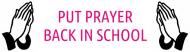 Bumper Sticker - Put Prayer Back In School