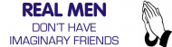 Bumper Sticker - Real Men Dont Have