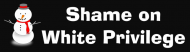 Bumper Sticker - Shame On White