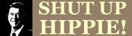 Bumper Sticker - Shut Up Hippie!