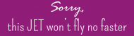 Bumper Sticker - Sorry This Jet Wont Fly