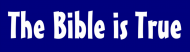 Bumper Sticker - The Bible Is True