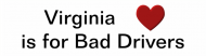 Bumper Sticker - Virginia Is For Bad