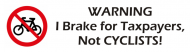 Bumper Sticker - Warning I Brake For