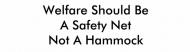 Bumper Sticker - Welfare Should Be A