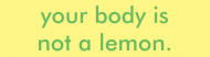 Bumper Sticker - Your Body Is