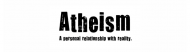 Bumper Sticker - Atheism A Personal Relationship With Reality