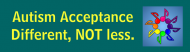 Bumper Sticker - Autism Acceptance Different Not Less