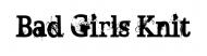 Bumper Sticker - Bad Girls Knit