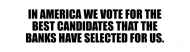 Bumper Sticker - Bank Selected Candidates