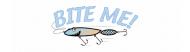 Bumper Sticker - Bite Me Fish Fisherman Fishing Word Play