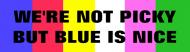 Bumper Sticker - Blue Is Nice Horse Trailer