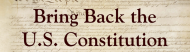 Bumper Sticker - Bring Back The U S Constitution