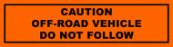 Bumper Sticker - Caution Off Road Vehicle