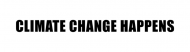Bumper Sticker - Climate Change Happens