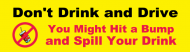 Bumper Sticker - Dont Drink And Drive