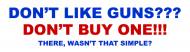 Bumper Sticker - Dont Like Guns Dont Buy One