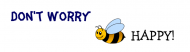 Bumper Sticker - Dont Worry Bee Happy