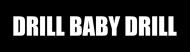 Bumper Sticker - Drill Baby Drill
