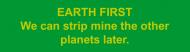 Bumper Sticker - Earth First Mining