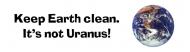 Bumper Sticker - Earth Keep Earth Clean