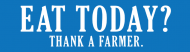 Bumper Sticker - Eat Today Thank A Farmer