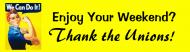 Bumper Sticker - Enjoy Your Weekend