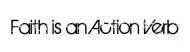 Bumper Sticker - Faith Is An Action Verb