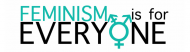 Bumper Sticker - Feminism Is For Everyone