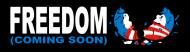 Bumper Sticker - Freedom Coming Soon Anti Obama