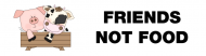 Bumper Sticker - Friends Not Food