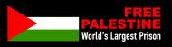 Bumper Sticker - Free Palestine Worlds Largest Prison