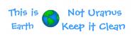 Bumper Sticker - Globe This Is Earth Not Uranus Keep It